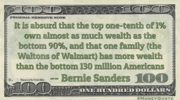 Absurd that top one-tenth of 1% own almost as much wealth as the bottom 90% Quote