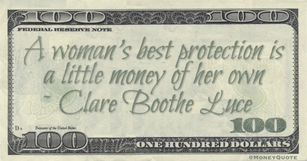 A woman's best protection is a little money of her own Quote