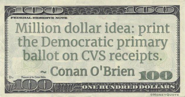 Million dollar idea: print the Democratic primary ballot on CVS receipts Quote