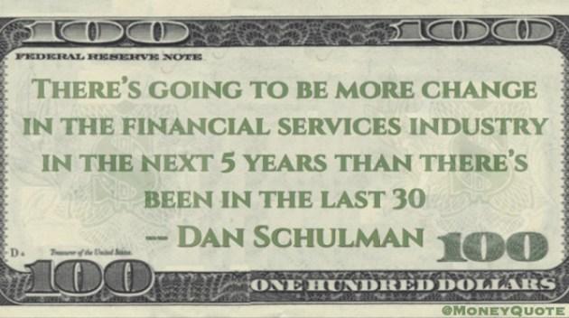 Dan Schulman Change Financial Services