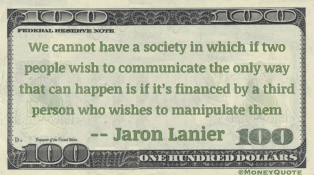 Communicate if it's financed by person who wishes to manipulate them Quote