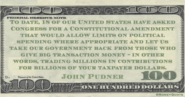 big transaction money – in other words, trading millions in contributions for billions of your taxpayer dollars Quote