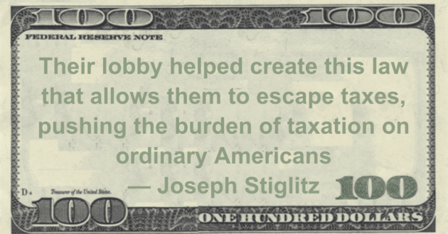 law that allows them to escape taxes, pushing the burden of taxation on ordinary Americans Quote