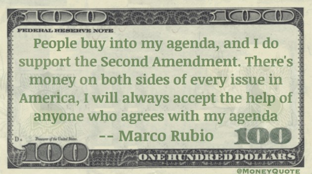People buy into my agenda, and I do support the Second Amendment Quote