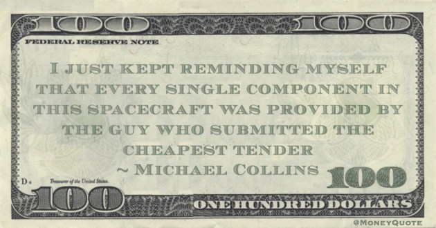 I just kept reminding myself that every single component in this spacecraft was provided by the guy who submitted the cheapest tender Quote
