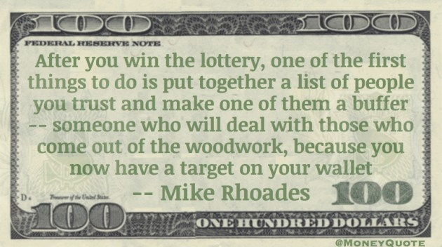 After you win the lottery, you now have a target on your wallet Quote