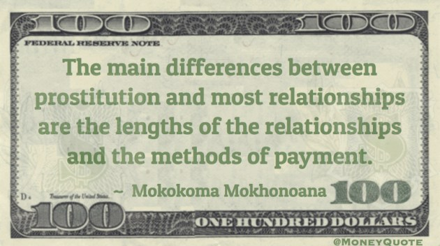 Difference between Prostitution and most relationships are method of payment Quote