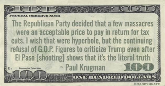The Republican Party decided that a few massacres were an acceptable price to pay in return for tax cuts Quote
