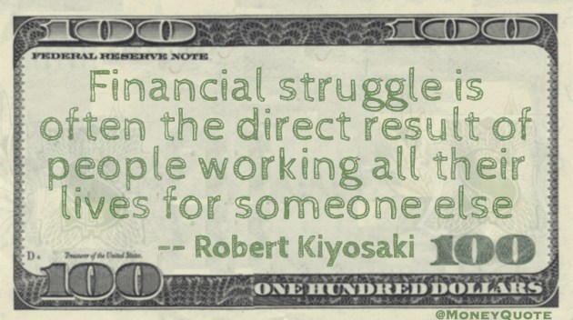 Financial struggle is result of working for someone else Quote