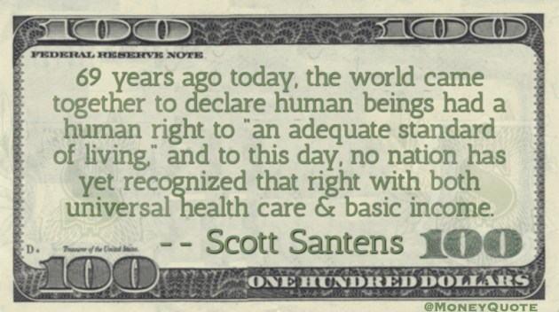 world came together to declare human beings had a human right to 'an adequate standard of living' Quote