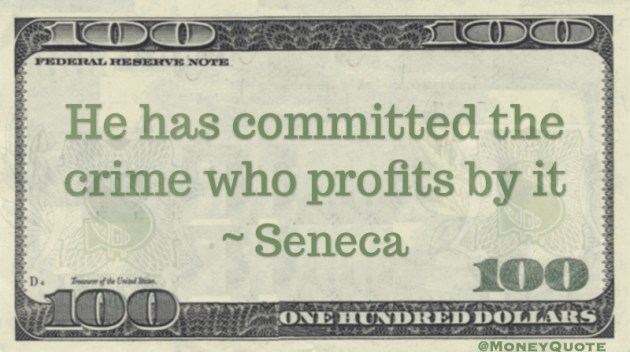 He has committed the crime who profits by it Quote
