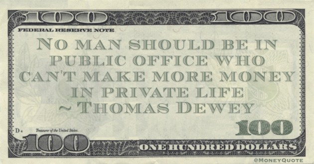 Thomas Dewey The law is bigger than money - but only if the law works hard enough quote