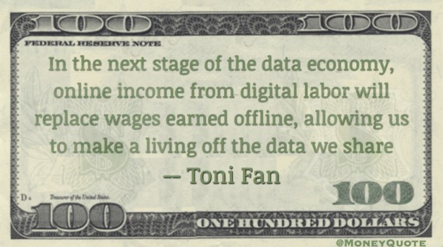 Data Economy online income will replace wages earned offline, allowing make a living on data Quote