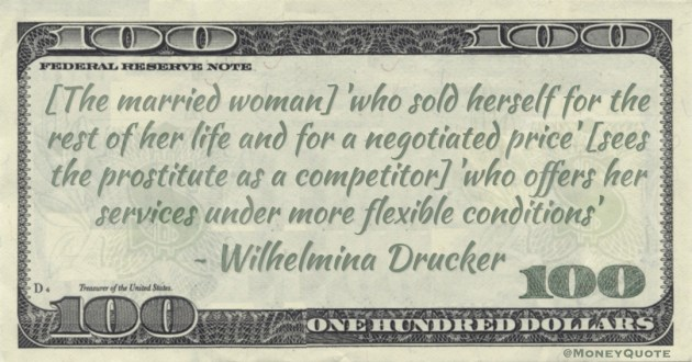 married woman 'who sold herself for the rest of her life and for a negotiated price' sees the prostitute as a competitor 'who offers her services under more flexible conditions' Quote
