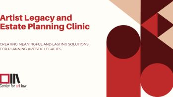 Artist Legacy and Estate Planning Clinic   Center for Art Law