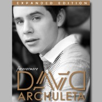 "LATEST : DAVID ARCHULETA ""FOREVERMORE EXPANDED EDITION"" OUT NOW!"