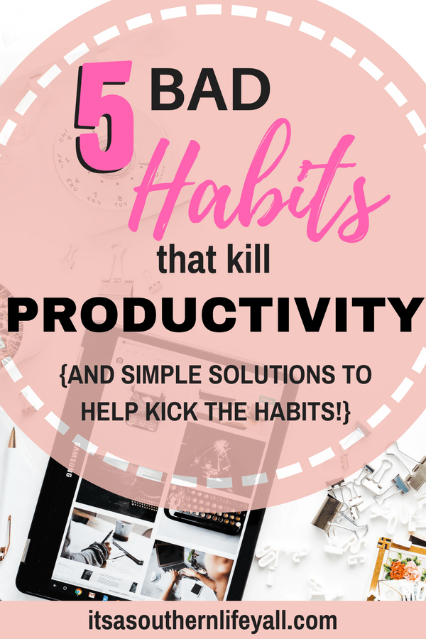 5 bad habits that kill productivity text overlay - Stop Using Alt Tags for Pinterest Pin Descriptions