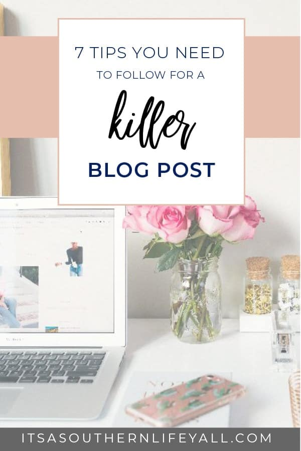 7 tips you need to follow for a killer blog post. Amp up your writing by following these simple tips. - Stop Using Alt Tags for Pinterest Pin Descriptions