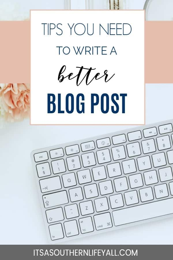 Tips you need to write a better blog post and have your content skyrocket!