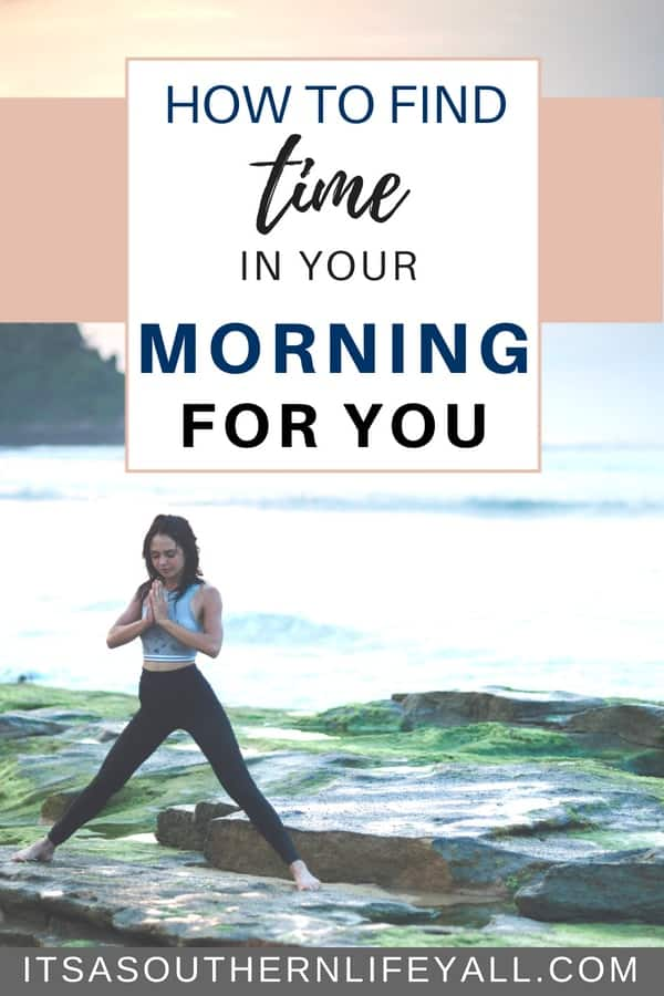 How to find time in your morning for you