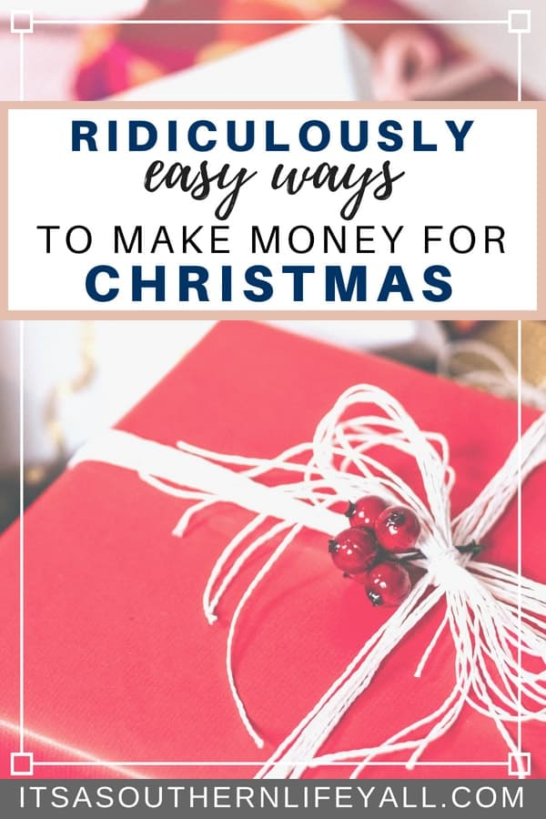 Ridiculously easy ways to make money for Christmas
