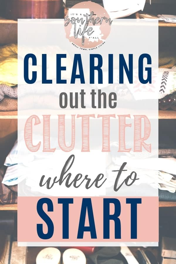 Clearing out the clutter where to start