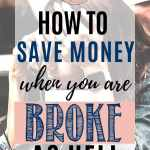 How to Save Money When You are Broke as Hell