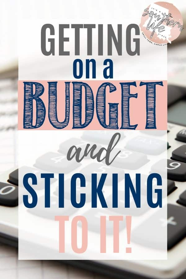 Getting on a budget and sticking to it