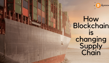How Blockchain is changing Supply Chain