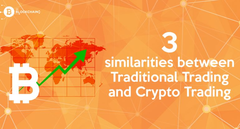 3 Similarities Between Traditional Trading And Crypto Trading