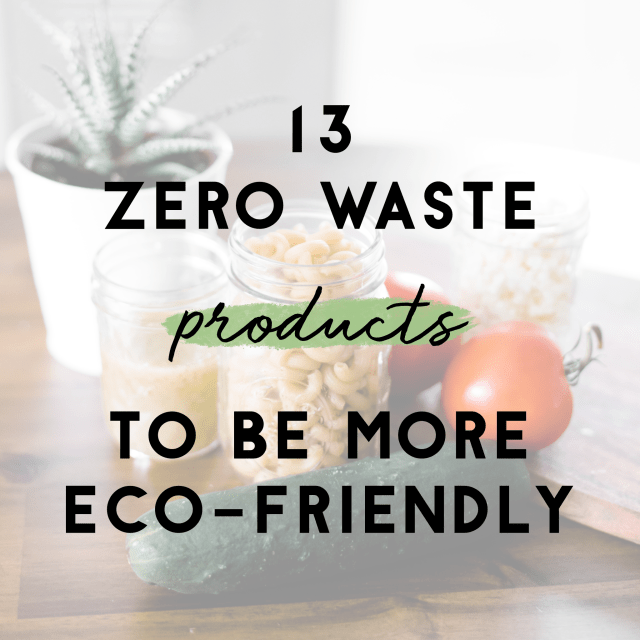 13 zero waste products to be more eco friendly