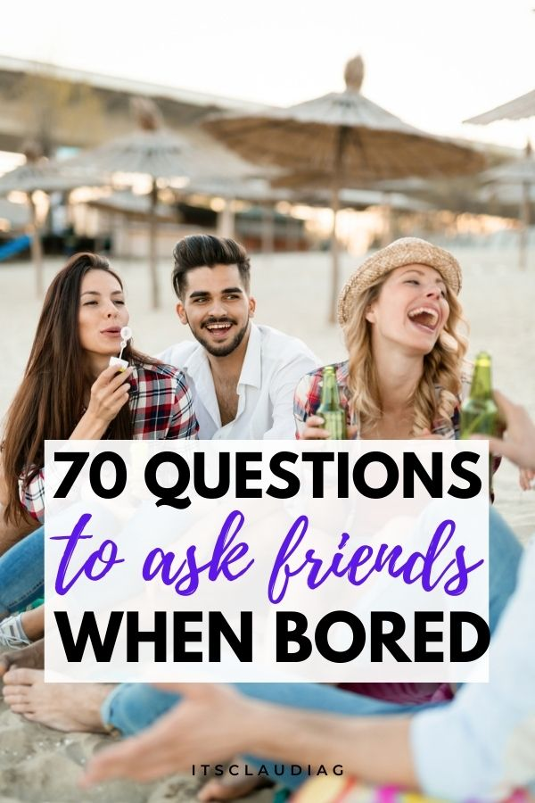 funny questions to ask friends when bored