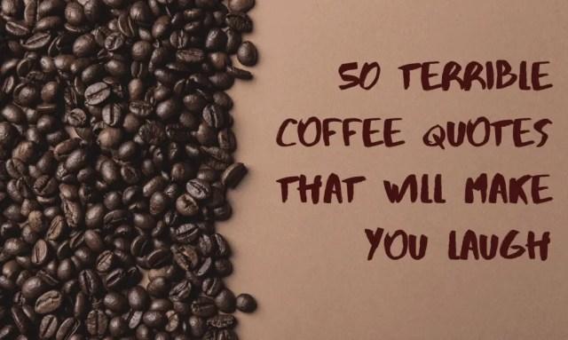 Terrible Coffee Quotes