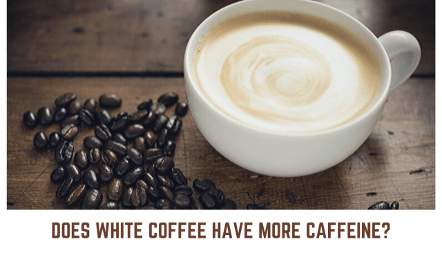Does white coffee have more caffeine?
