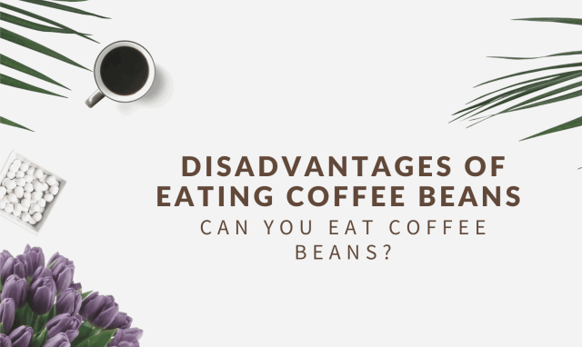 Disadvantages of Eating Coffee Beans
