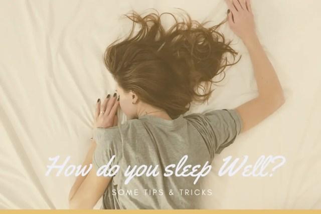 How do you sleep Well