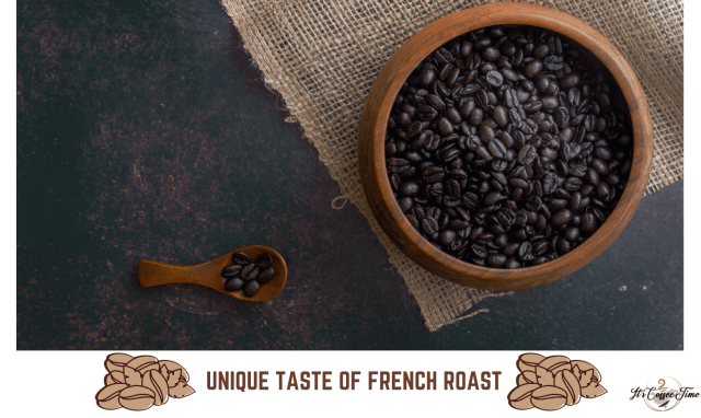 Unique Taste of French Roast
