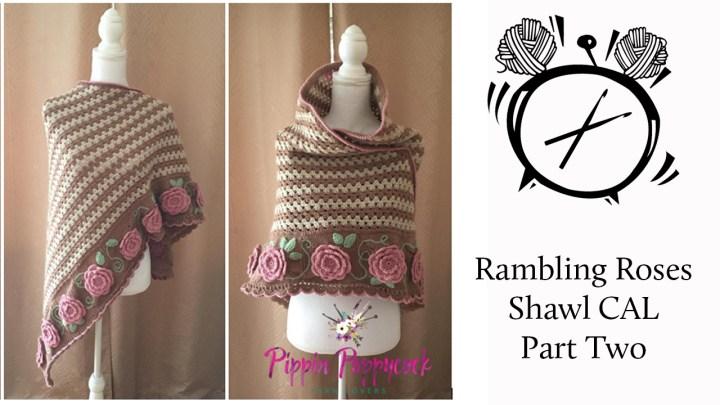 Tutorial: Rambling Roses Shawl CAL Part Two!