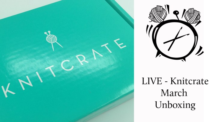 LIVE: March KnitCrate Unboxing!