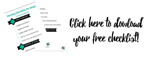Click here for your free moving (or travel) checklist for dogs!