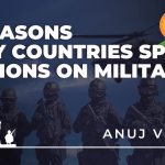 Why Countries Spend Billions of Dollars on Military