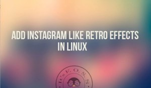 Add vintage retro effects in Ubuntu Linux