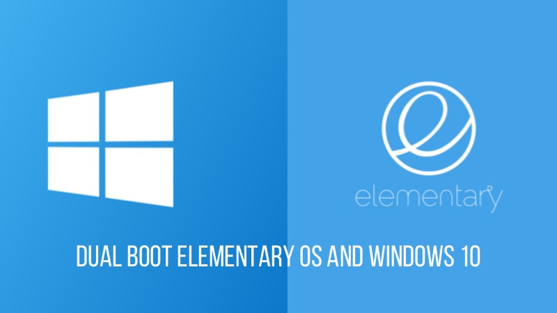 Dual Boot elementary OS and Windows 10