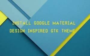 Google Material design inspired Paper GTK and icon theme