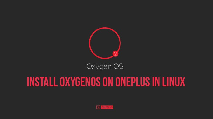 Guide to install OxygenOS on OnePlus One in Linux