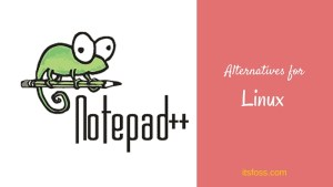 Best alternatives for Notepad++ for Linux