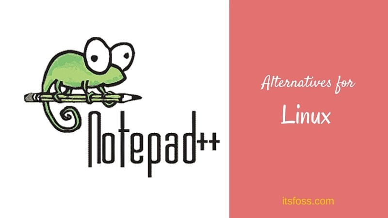 Best Notepad++ alternatives for Linux