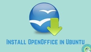 How To Install OpenOffice in Ubuntu and Linux Mint