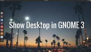 How to show desktop in GNOME 3