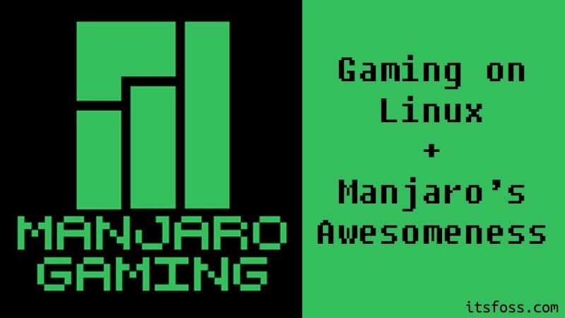 Meet Manjaro Gaming, a Linux distro designed for gamers with the power of Manjaro